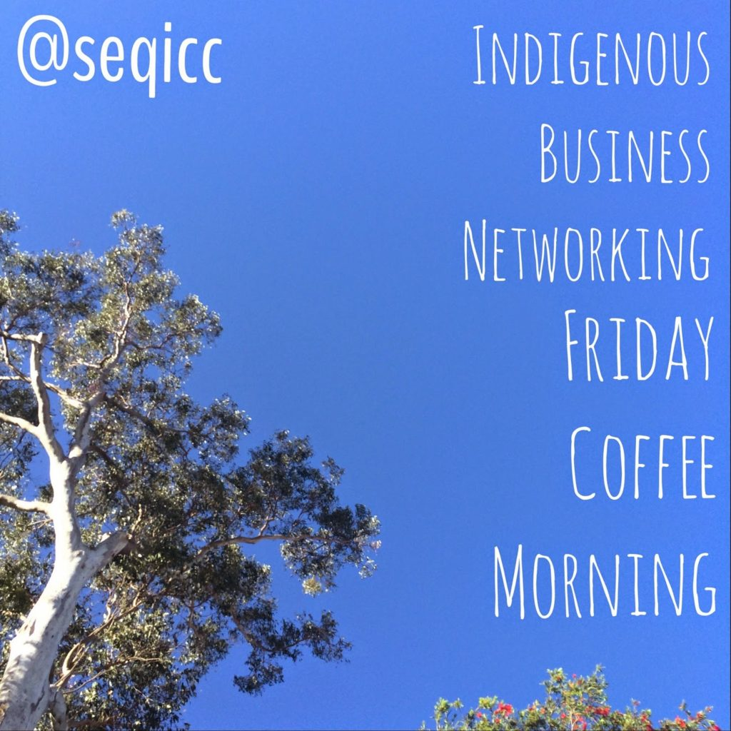 indigenous business networking - friday coffee morning