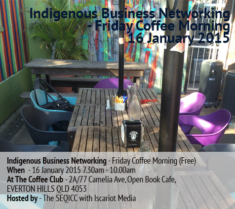 Indigenous Business Networking – Friday Coffee Morning [A January Update]